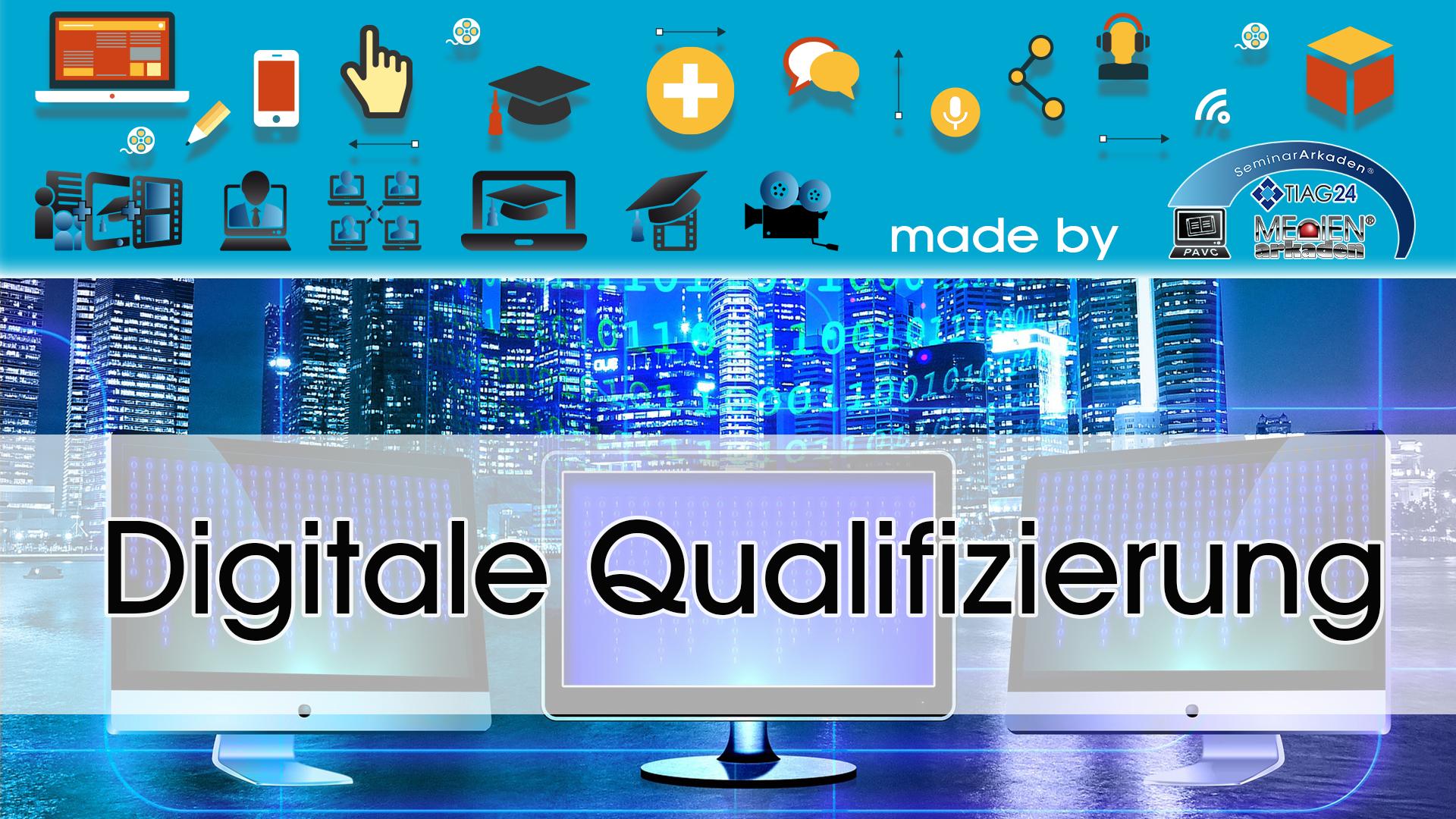 Digitale Qualifizierung